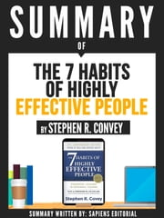"Summary Of ""The 7 Habits Of Highly Effective People - By Stephen R. Convey"" ebook by Sapiens Editorial, Sapiens Editorial"