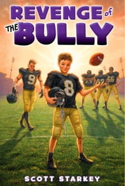Revenge of the Bully ebook by Scott Starkey