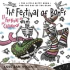 Festival of the Bones / El Festival de las Calaveras - The Book for the Day of the Dead ebook by Luis San Vicente, Bobby Byrd, Benjamin Alire Saenz