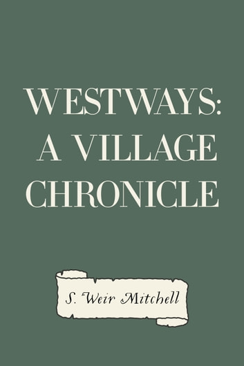 Westways: A Village Chronicle ebook by S. Weir Mitchell