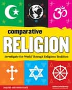Comparative Religion ebook by Carla Mooney,Lena Chandhok