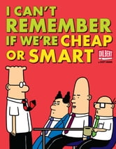 I Can't Remember If We're Cheap or Smart ebook by Scott Adams