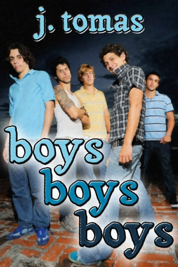 Boys Boys Boys Box Set ebook by J. Tomas