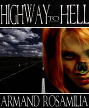 Highway To Hell ebook by Armand Rosamilia
