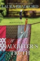 A Daughter's Truth ebook by