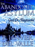 The Abandoned Asylum of the Good Doctor Fangtasahd ekitaplar by R. Janvier del Valle