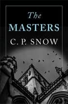 The Masters ebook by C. P. Snow