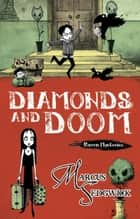 Diamonds and Doom - Book 6 ebook by Marcus Sedgwick, Pete Williamson