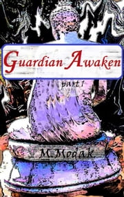 Guardian Awaken ebook by M. Modak