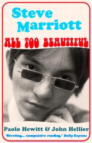 Steve Marriott - All Too Beautiful ebook by Paolo Hewitt,John Hellier