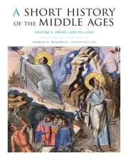 A Short History of the Middle Ages, Volume I - From c.300 to c.1150, Fourth Edition ebook by Barbara H. Rosenwein