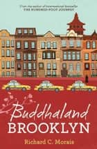 Buddhaland Brooklyn ebook by Richard C Morais