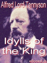 Idylls of the King ebook by Tennyson, Alfred Lord