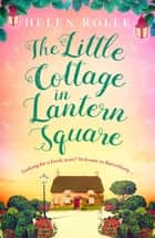 The Little Cottage in Lantern Square - The complete Lantern Square story ebook by