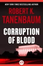 Corruption of Blood ebook by Robert K. Tanenbaum