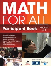 Math for All Participant Book (3–5) ebook by Babette Moeller,Barbara Dubitsky,Marvin Cohen,Karen Marschke-Tobier,Hal R. Melnick,Linda Metnetsky