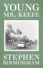 Young Mr. Keefe ebook by