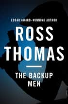 The Backup Men ebook by Ross Thomas
