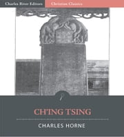 Ch'ing-Tsing Nestorian Tablet: Eulogizing the Propagation of the Illustrious Religion in China ebook by Charles Horne
