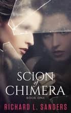 The Scion of Chimera ebook by Richard Sanders