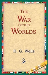 The War of the Worlds ebook by Wells, H. G.