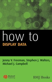 How to Display Data ebook by Jenny V. Freeman,Stephen J. Walters,Michael J. Campbell