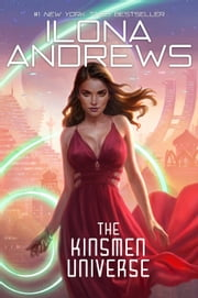The Kinsmen Universe ebook by Ilona Andrews