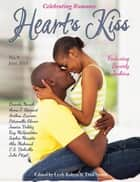 Heart's Kiss: Issue 9, June 2018: Featuring Beverly Jenkins - Heart's Kiss ebook by Beverly Jenkins, Anthea Lawson, Anna J. Stewart