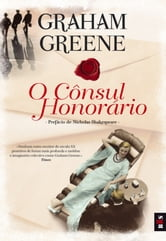 O Cônsul Honorário ebook by Graham Greene