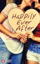 Happily Ever After ebook by Jae