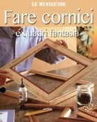 Fare cornici - e quadri fantasia eBook by Valerio Poggi