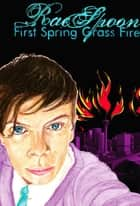 First Spring Grass Fire ebook by Rae Spoon