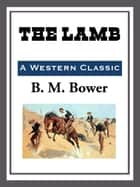 The Lamb ebook by B. M. Bower