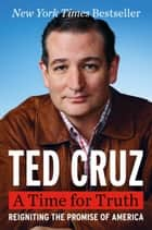 A Time for Truth ebook by Ted Cruz
