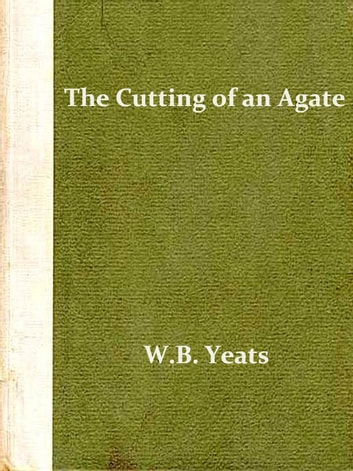 The cutting of an agate ebook by william butler yeats the cutting of an agate ebook by william butler yeats fandeluxe Images