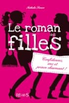 Confidences, SMS et prince charmant ! - Le roman des filles (tome 1) ebook by Nathalie Somers, Isabelle Maroger