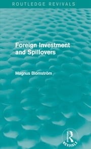 Foreign Investment and Spillovers (Routledge Revivals) ebook by Magnus Blomstrom