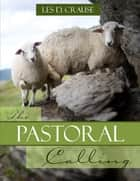 The Pastoral Calling ebook by Les D. Crause