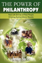 The Power of Philanthropy ebook by Justin Sachs