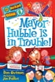 My Weirder School #6: Mayor Hubble Is in Trouble! ebook by Dan Gutman,Jim Paillot