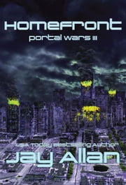 Homefront - Portal Wars, #3 ebook by Jay Allan