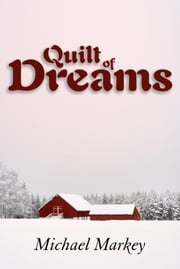 Quilt of Dreams ebook by Markey, Michael