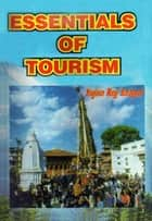 Essentials of Tourism ebook by Yajna Raj Satyal