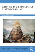 Human Rights and Development in International Law ebook by Tahmina Karimova