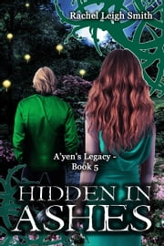 Hidden In Ashes ebook by Rachel Leigh Smith