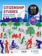 OCR GCSE (91) Citizenship Studies ebook by Steve Johnson, Graeme Roffe