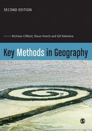Key Methods in Geography ebook by Dr Shaun French,Gill Valentine,Nicholas Clifford