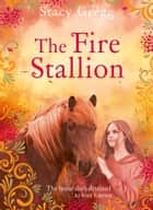 The Fire Stallion ebook by Stacy Gregg