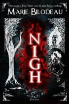 Nigh - Book 4 - Nigh, #4 ebook by Marie Bilodeau