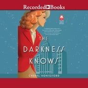 The Darkness Knows audiobook by Cheryl Honigford